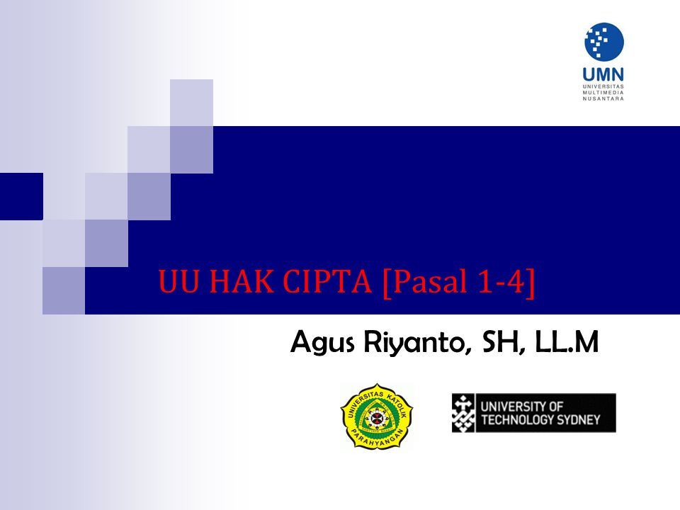 UU HAK CIPTA [Pasal 1-4] Agus Riyanto, SH, LL.M